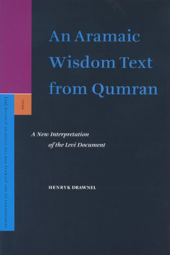 Aramaic Wisdom Text from Qumran: A New Interpretation of the Levi Document (Supplements to the Journal for the Study of Judaism)