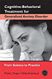 Cognitive-Behavioral Treatment for Generalized Anxiety Disorder: From Science to Practice