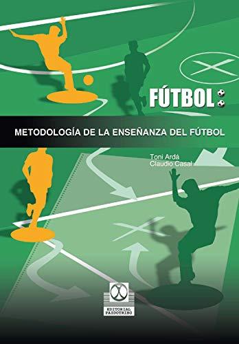 Metodología de la enseñanza del fútbol por Toni Ardá Suárez