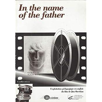In the name of the father : Exploitation pédagogique en anglais du film de Jim Sheridan (Films en cours)