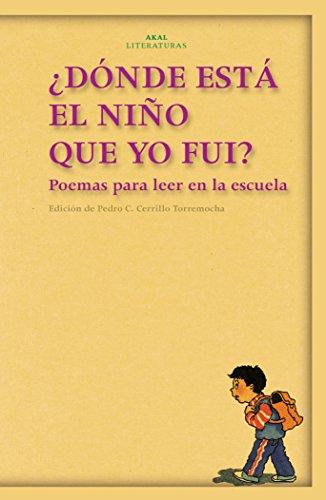 ¿Dónde está el niño que yo fui? (Akal Literaturas) por Pedro C. Cerrillo