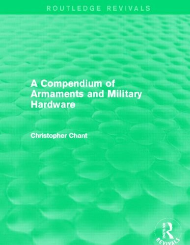 Compendium of Armaments and Military Hardware (Routledge Revivals) by Christopher Chant (2014-12-04)