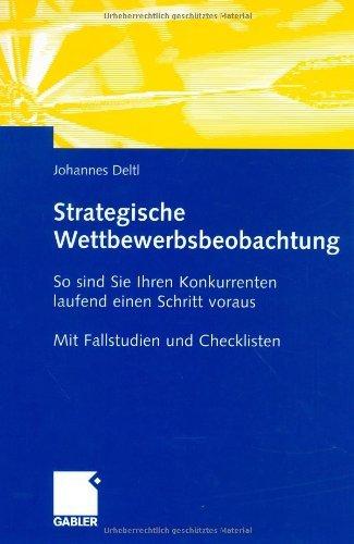 Strategische Wettbewerbsbeobachtung: So sind Sie Ihren Konkurrenten laufend einen Schritt voraus (German Edition)