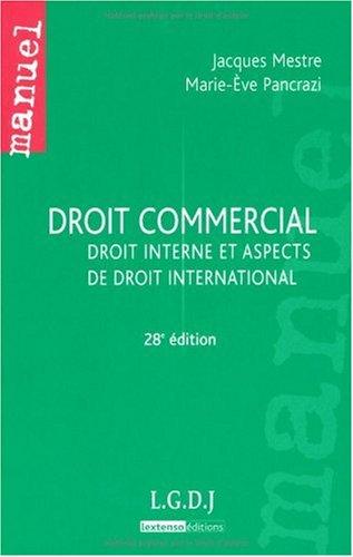 Droit commercial : Droit interne et aspects de droit international par Jacques Mestre