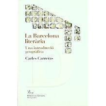 La Barcelona literària.: Una introducció geogràfica (Biblioteca Literària)