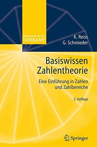 Basiswissen Zahlentheorie: Eine Einführung in Zahlen und Zahlbereiche (Mathematik für das Lehramt) (German Edition), 2. Auflage