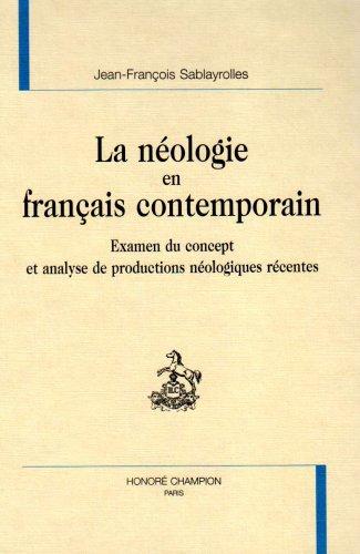 La néologie en français contemporain. Examen du concept et analyse de production