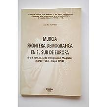 Murcia frontera demográfica en el sur de Europa : I y II Jornadas de inmigración Magrebí
