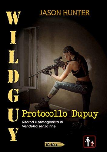 Wildguy - Protocollo Dupuy (Bullet Vol. 4)