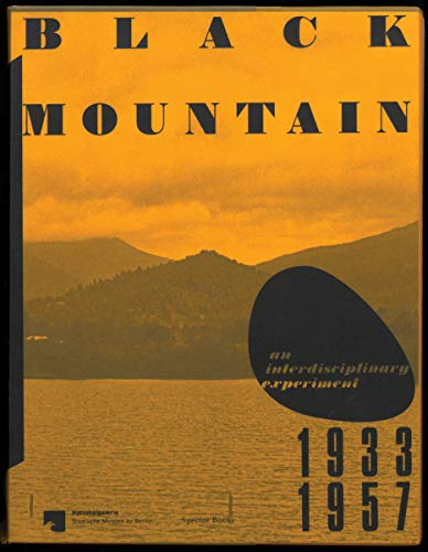 Black mountain : An interdisciplinary experiment 1933 - 1957 par  Eugen Blume
