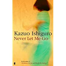 Never Let Me Go by Kazuo Ishiguro (2005-03-03)