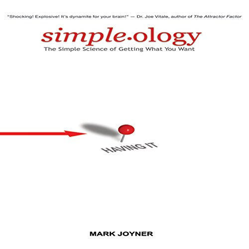 Simple.ology: The Simple Science of Getting What You Want