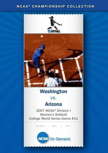 2007 NCAA(r) Division I Women's Softball College World Series Game #11 - Washington vs. Arizona