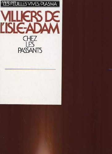 Chez les passants : Fantaisies, pamphlets et souvenirs (Les Feuilles vives) par Auguste de Villiers de L'Isle-Adam (Broché)