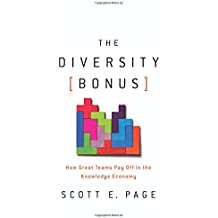 Diversity Bonus: How Great Teams Pay Off in the Knowledge Economy (Our Compelling Interests)