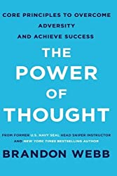 The Power of Thought: Core Principles to Overcome Adversity and Achieve Success by Brandon Webb (2016-02-24)