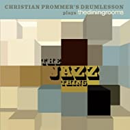 The Jazz Thing (Christina Prommer's Drumlesson Plays the Dining Rooms)