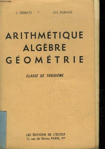 ARITHMETIQUE ALGEBRE GEOMETRIE - CLASSE DE 3°