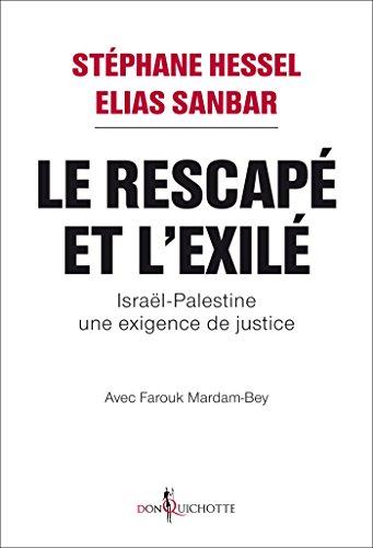 Le Rescapé et l'Exilé. Israël-Palestine, une exigence de justice