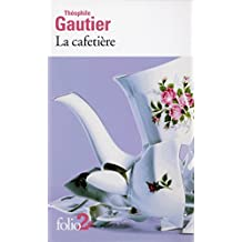 La cafetière et autres contes fantastiques by Théophile Gautier (2011-05-06)