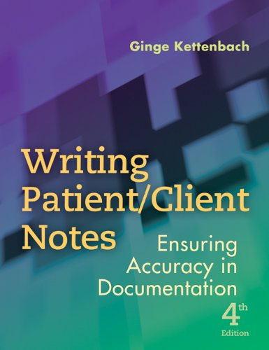 Writing Patient/Client Notes Ensuring Accuracy in Documentation por Ginge Kettenbach