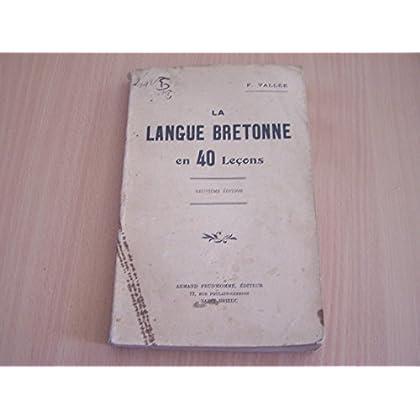 F. Vallée. La Langue bretonne en 40 leçons. 9e édition