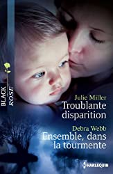 Troublante disparition - Ensemble, dans la tourmente (Black Rose t. 218)