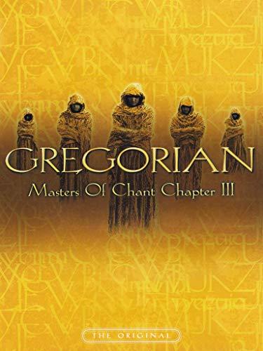 Gregorian - Masters of Chant: Chapter III