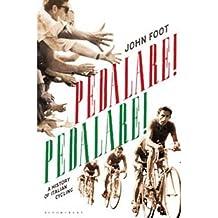 [ Pedalare!: A History of Italian Cycling Foot, John ( Author ) ] { Paperback } 2011