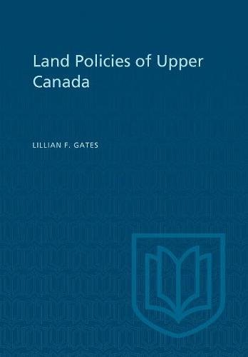 Land Policies of Upper Canada
