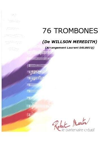PARTITIONS CLASSIQUE ROBERT MARTIN WILLSON MEREDITH - DELBECQ L  - 76 TROMBONES ENSEMBLE VENTS