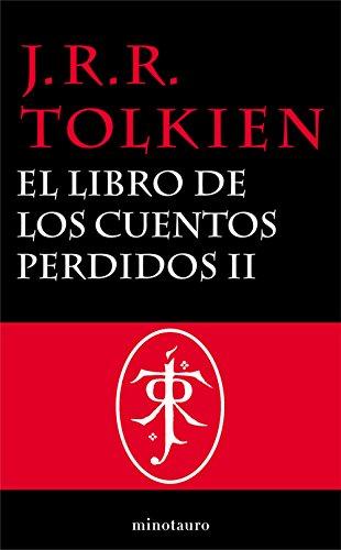 El Libro de los Cuentos Perdidos Historia de la Tierra Media 2 ...