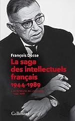 La saga des intellectuels français, I - À l'épreuve de l'histoire (1944-1968) de François Dosse