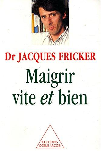 Maigrir vite et bien / Fricker, Jacques / Réf: 23498
