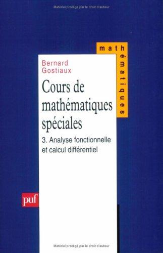 Cours de mathématiques spéciales, tome 3 : Analyse et calcul différentiel