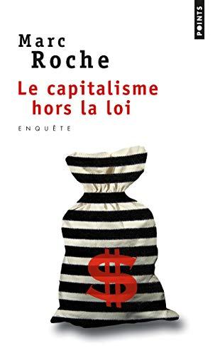 Le Capitalisme hors la loi par Marc Roche