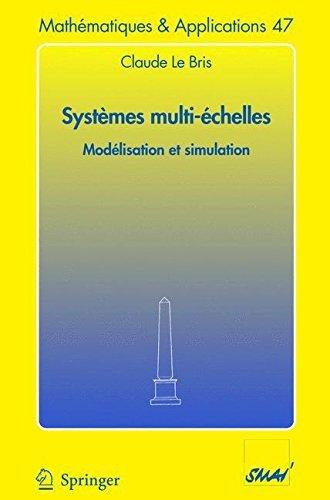 Systèmes multi-èchelles: Modelisation ET Simulation (Mathématiques et Applications t. 47) (French Edition) 65xx-systeme
