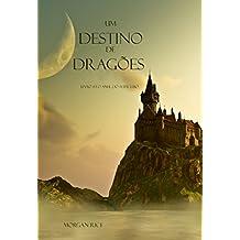 Um Destino De Dragões (Livro #3 O Anel Do Feiticeiro) (Portuguese Edition)