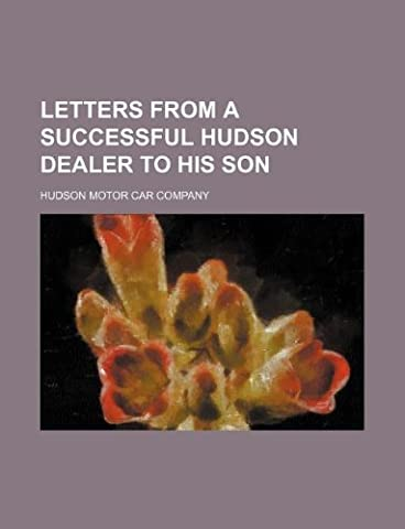Letters from a successful Hudson dealer to his