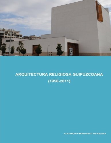 Arquitectura religiosa guipuzcoana (1950-2011)