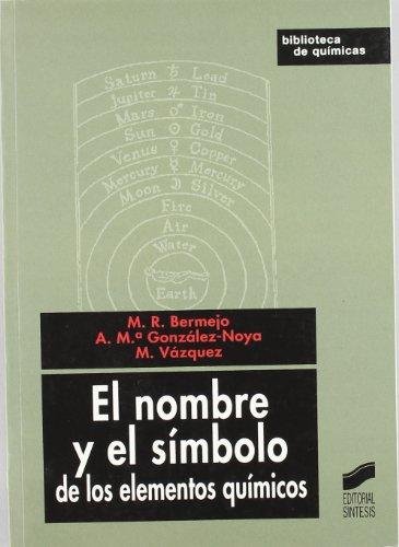 Descargar Libro El nombre y el símbolo de los elementos químicos (Biblioteca de químicas) de Manuel R. Bermejo Patiño