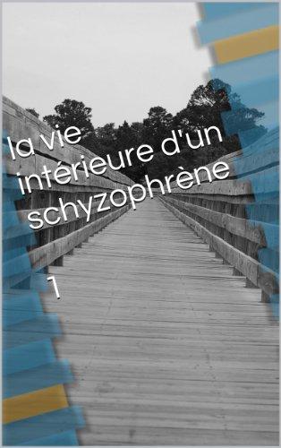 En ligne la vie intérieur d'un schizophrène 1 (divagations d'un loup solitaire) epub, pdf