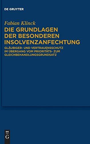 Die Grundlagen der besonderen Insolvenzanfechtung: Gläubiger- und Vertrauensschutz im Übergang vom Prioritäts- zum Gleichbehandlungsgrundsatz