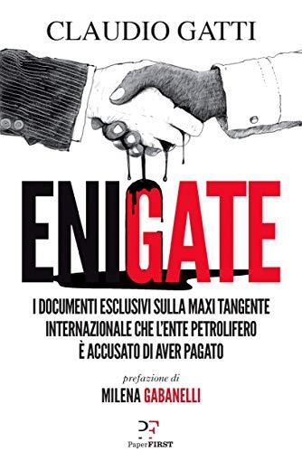Enigate: I documenti esclusivi sulla maxi tangente internazionale che l'ente petrolifero è accusato di aver pagato