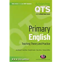 Primary English: Teaching Theory and Practice (Achieving QTS Series)
