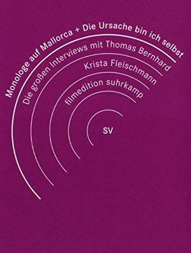 Monologe auf Mallorca + Die Ursache bin ich selbst. Interviews Thomas Bernhard / Krista Fleischmann