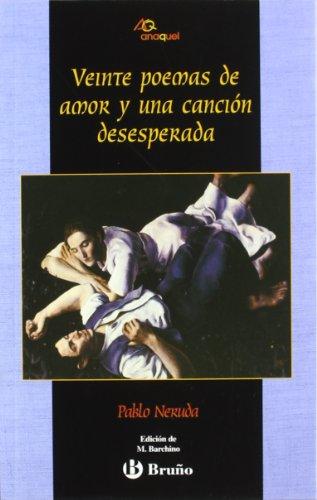Veinte poemas de amor y una canción desesperada (Castellano - Juvenil - Anaquel) por Pablo Neruda
