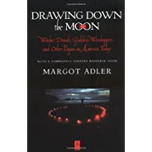 Drawing Down the Moon: Witches, Druids, Goddess-Worshippers, and Other Pagans in America Today (Compass) by Margot Adler (1997-03-01)