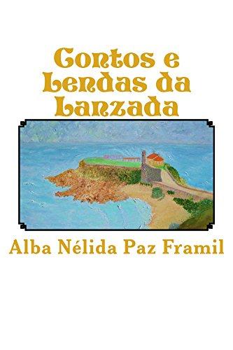 Contos e Lendas da Lanzada: 10º Aniversario Ed. Especial Conmemorativa (Galician Edition) por Alba Nelida Paz Framil