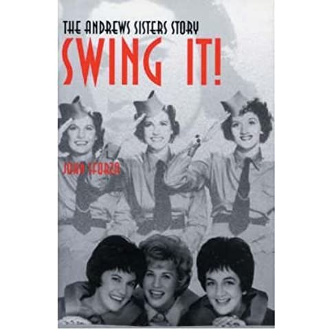 [(Swing It!: The Andrews Sisters Story )] [Author: John Sforza] [Oct-2004]